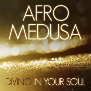 Afro-Medusa-Diving-In-Your-Soul-Remixes