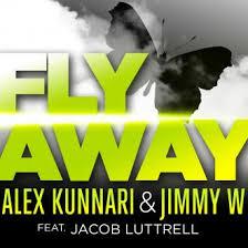Alex-Kunnari-Jimmy-W-Feat-Jacob-Luttrell-Fly-Away-Remixes