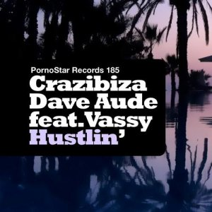 Vassy-Crazibiza-Dave-Aude-Hustlin-Mixes